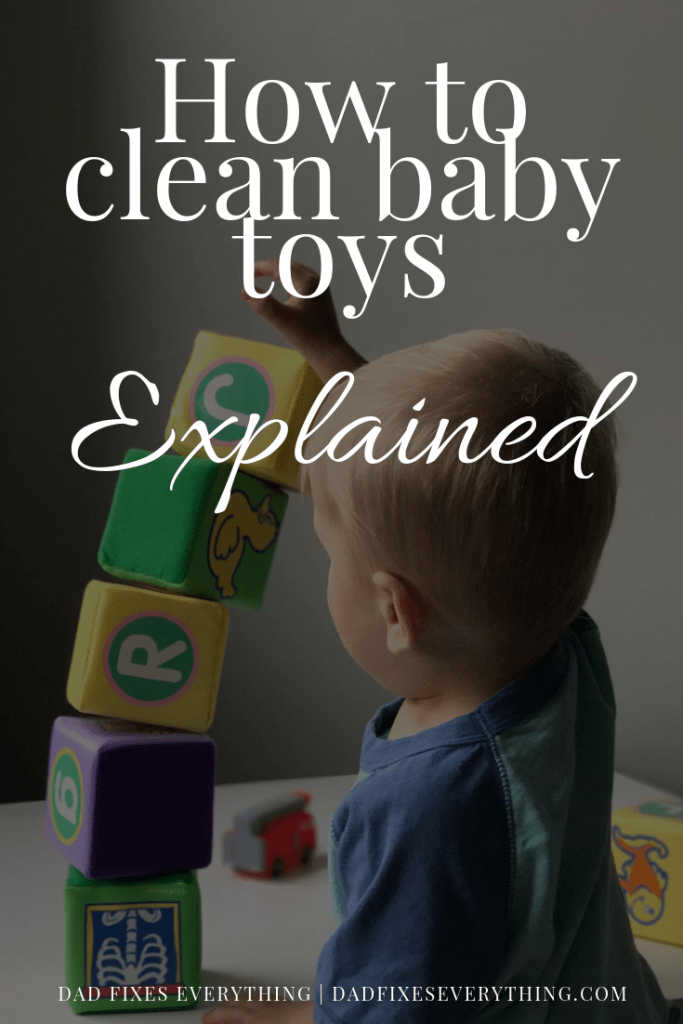 How to Clean Every Kind of Baby Toy Explained