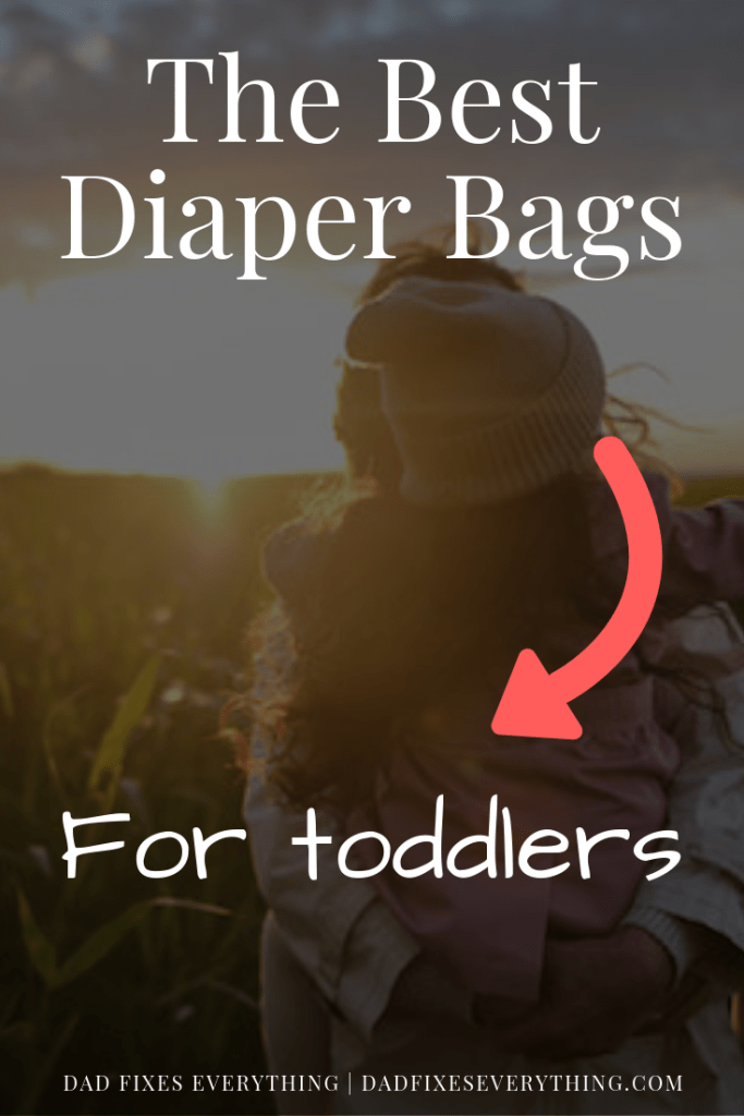 The 3 Best Diaper Bags for a Toddler Explained