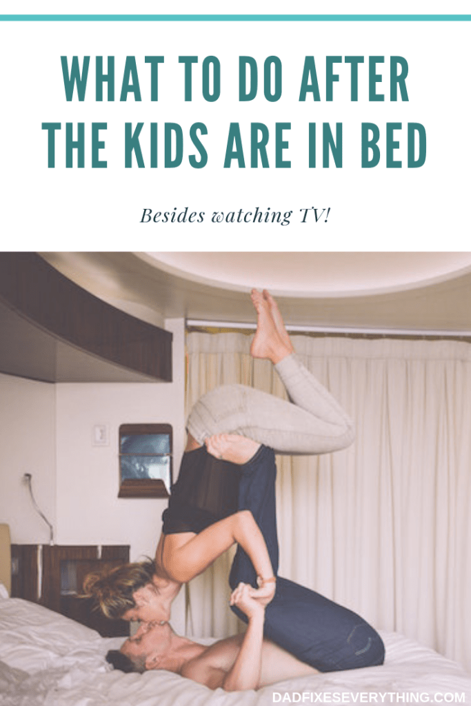 42+ Things to Do After the Kids Are in Bed (Besides TV)