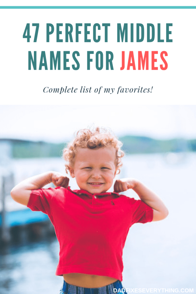 The 47 Best Middle Names for James