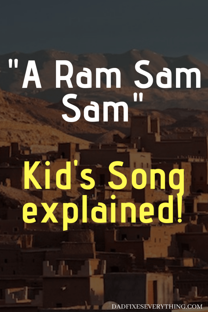 A Ram Sam Sam (Kid's Song): Full Lyrics & Meaning