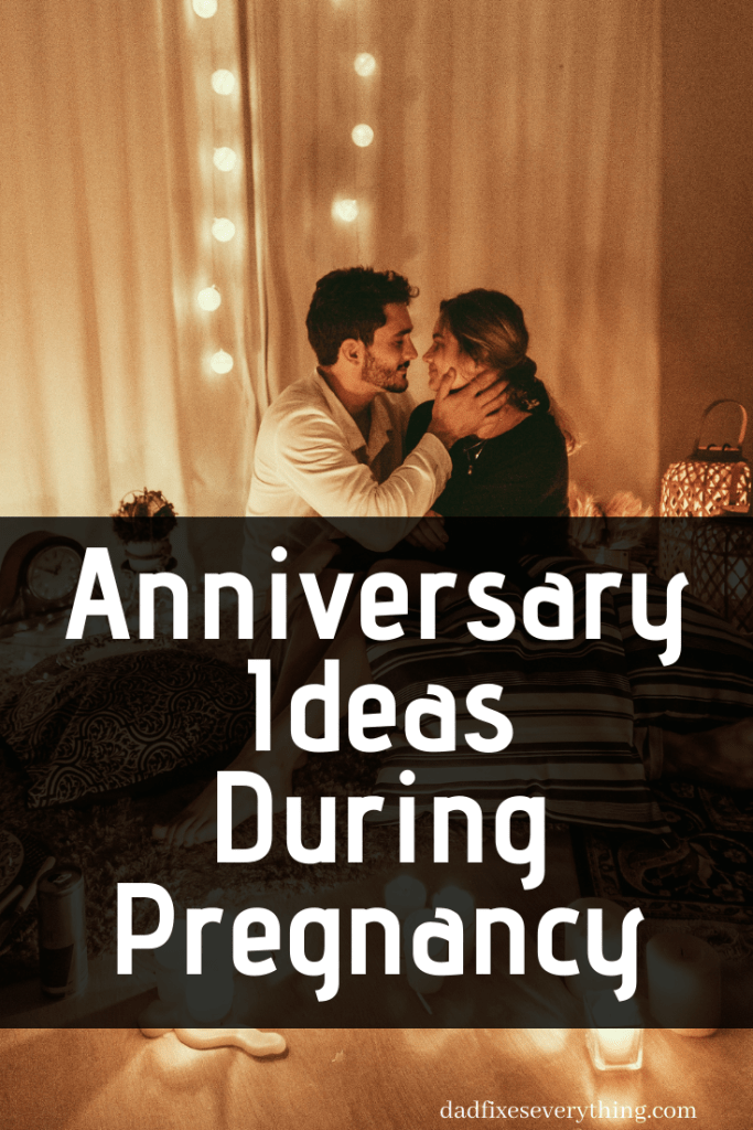 12 Romantic Anniversary Ideas for a Pregnant Wife
