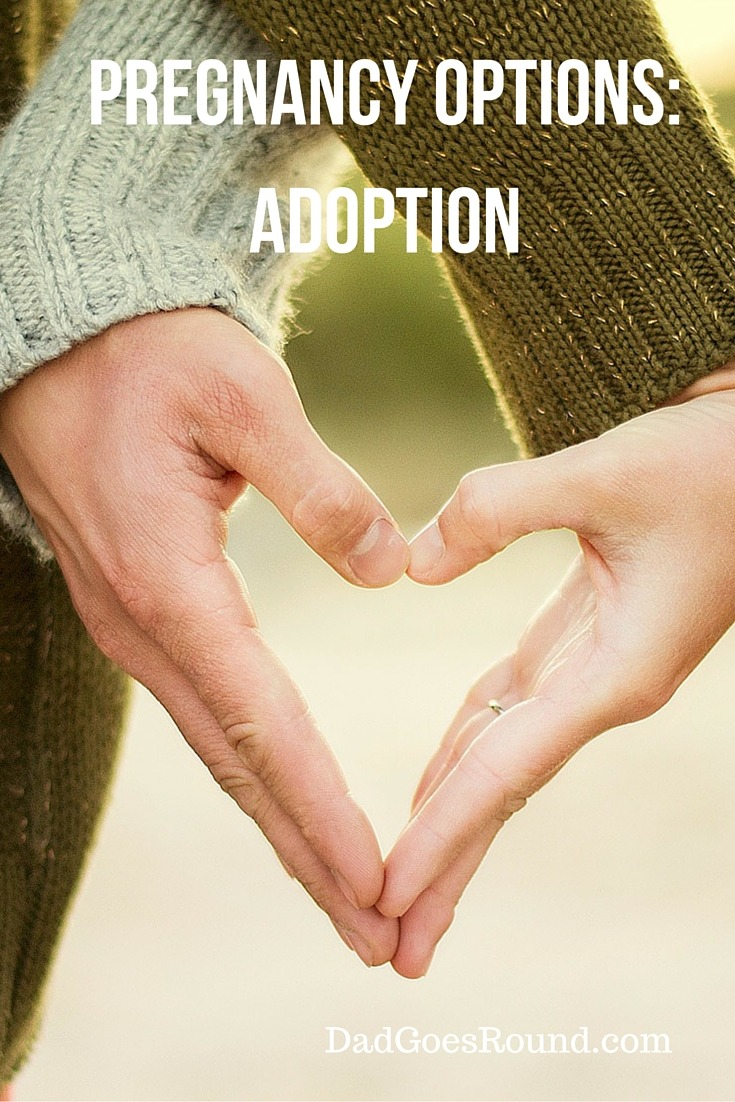 Pregnancy Options: Adoption | Not all pregnancies are planned. Some women and couples aren't prepared to or don't want to become parents. This article is about choosing adoption.