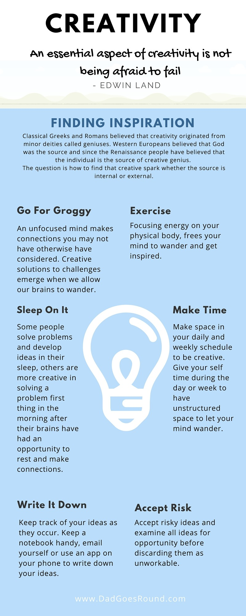 Six tips for finding inspiration: Get groggy, Exercise, Sleep on it, Schedule time for creativity, Write it down and Accept risk.  | DadGoesRound