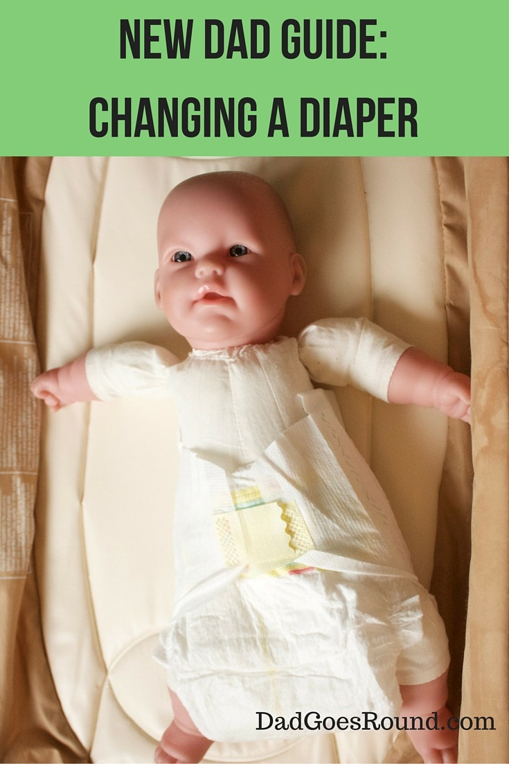 New Dad Guide: Changing Diapers | Many men have never changed a diaper before they become a dad. This guide includes tips on how to  change a diaper.