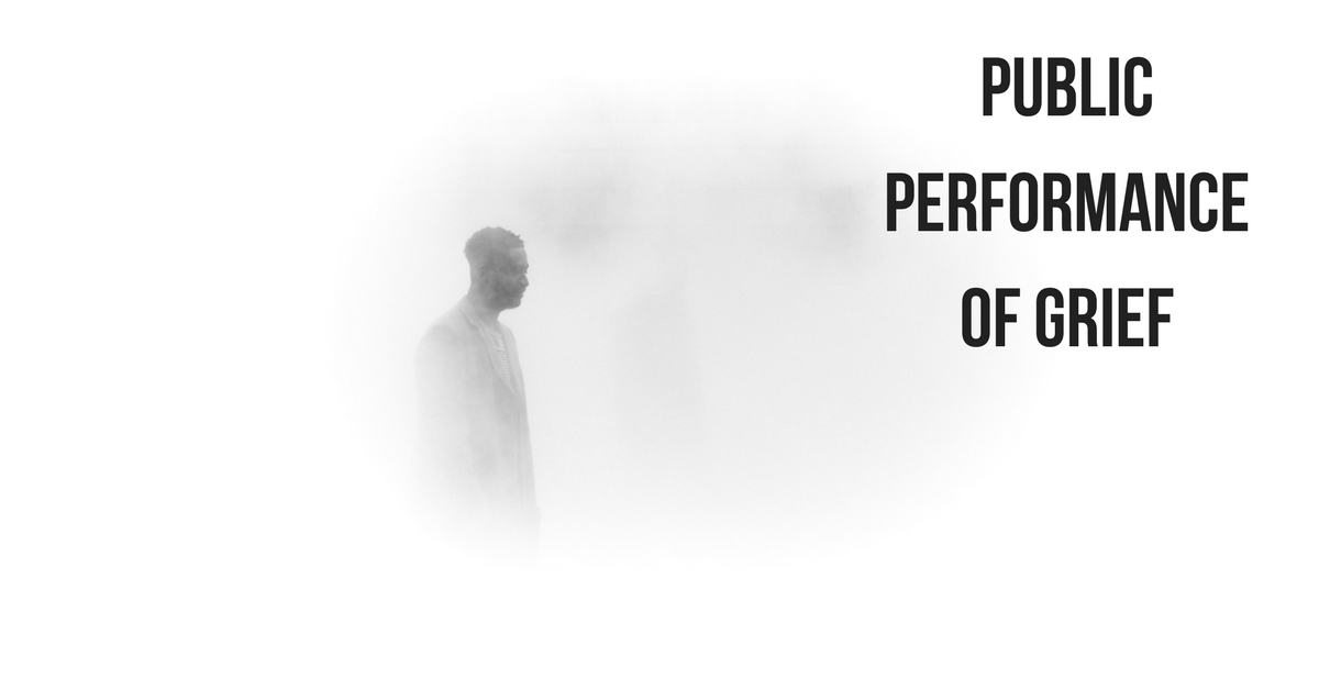 "image of a man in the mist with text ""public performance of grief"""