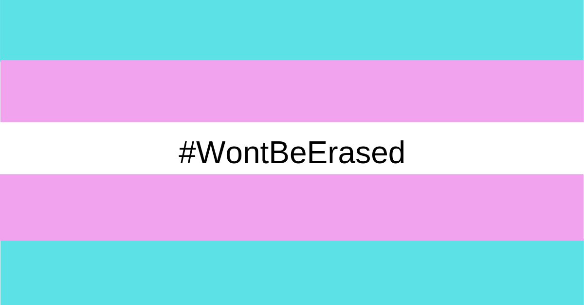 Trans people #WontBeErased
