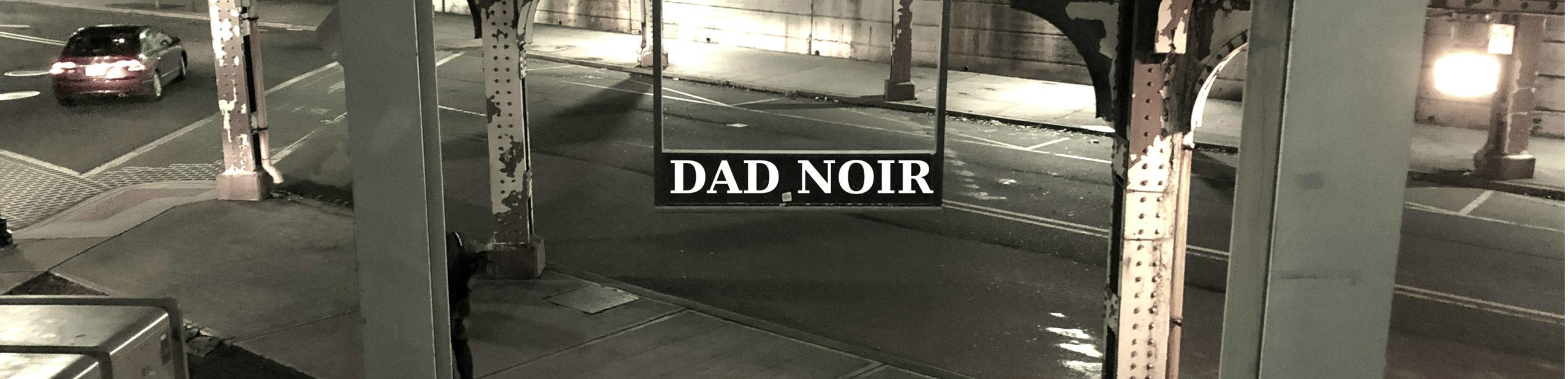 dad noir
