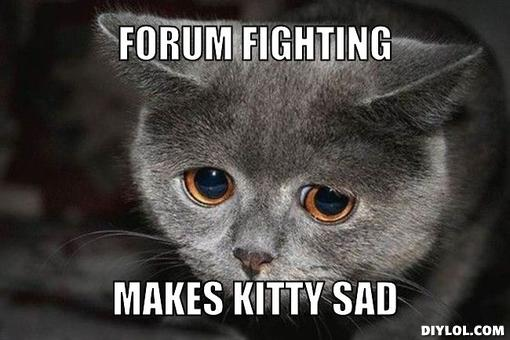 sad-kitten-meme-generator-forum-fighting-makes-kitty-sad-702f69