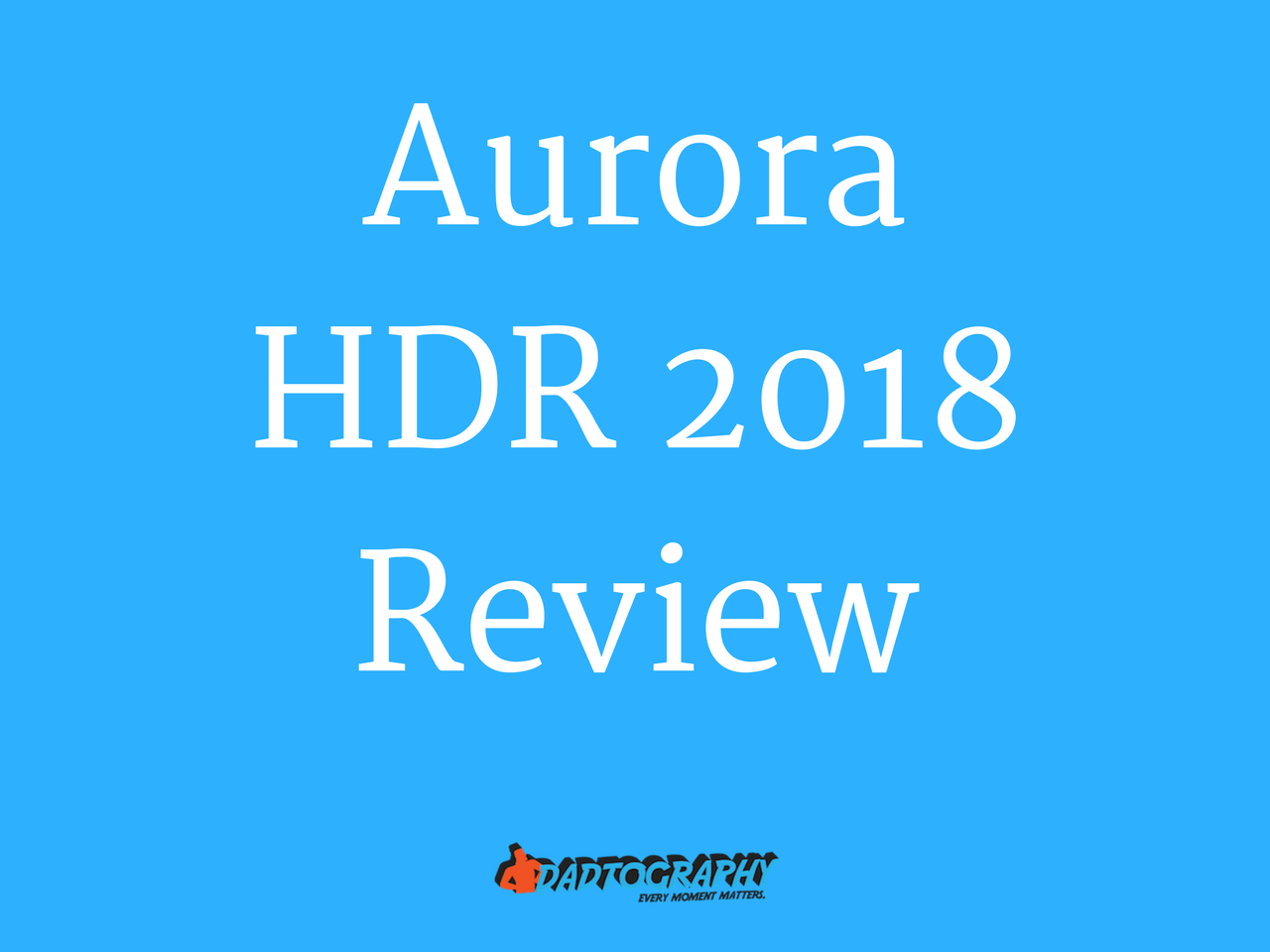 Macphun Aurora HDR 2018 Review