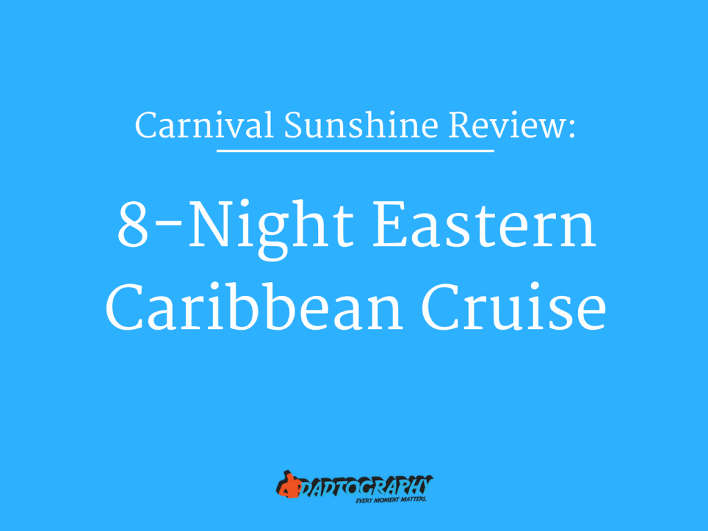 Carnival Sunshine Review - 8-Night Eastern Caribbean
