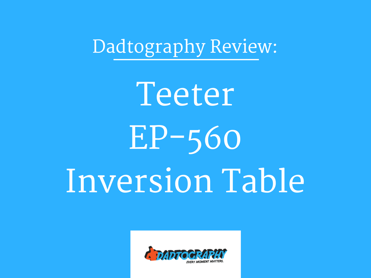 Teeter EP-560 Inversion Table Review