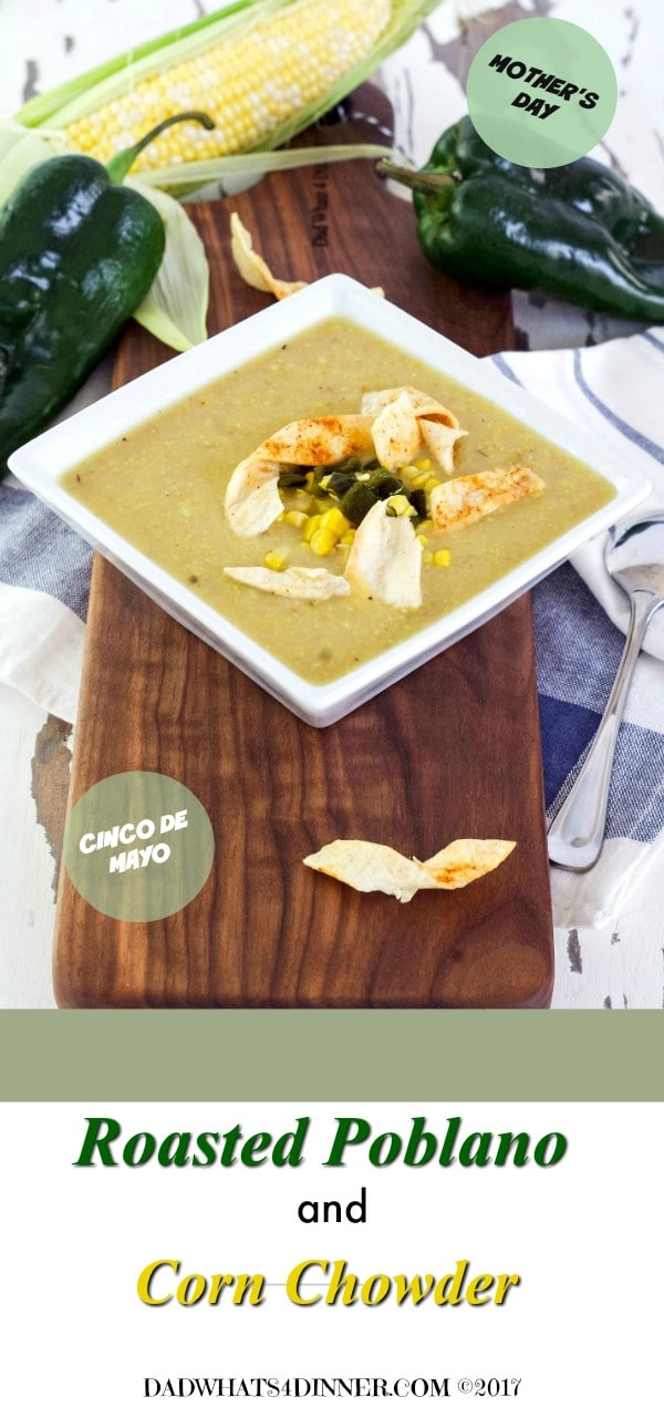 This Roasted Poblano and Corn Chowder is a great first course for Cinco de Mayo. Smokey heat with the sweet creaminess of fresh corn and served with toasted flour tortillas. Bonus the chowder is dairy free.