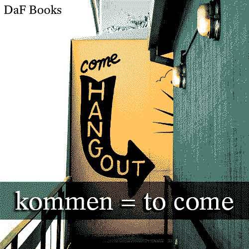 kommen - to come: DaF Books vocabulary list