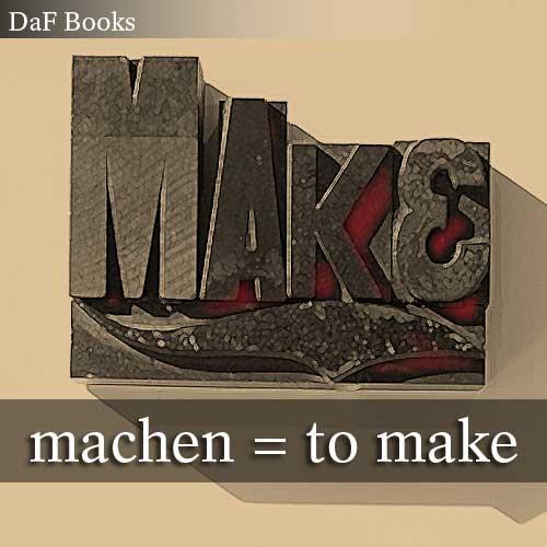 machen - to make: DaF Books vocabulary list