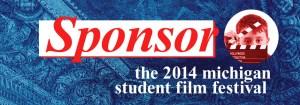 Sponsor the 2014 Michigan Student Film Festival