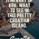 Itinerary of Krk: what to see in this pretty Croatian Island.