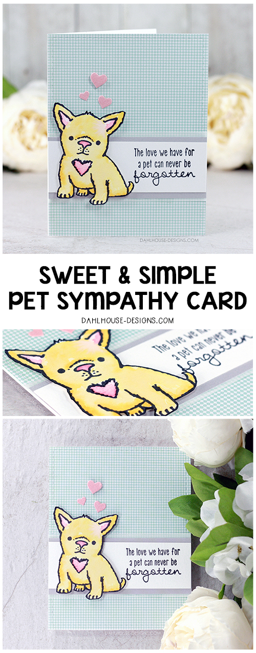Sharing a sweet pet sympathy card with easy watercoloring and a simple layout that can be used over and over again. More card inspiration at dahlhouse-designs.com.  #cardmaking #stamping #ideas #diy #howto #tutorial #video #handmade #dahlhousedesigns #unitystampco #diecutting #watercolor #layout #sympathy #pet #dog