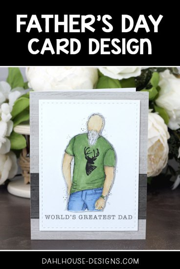 Sharing a card idea for a Father's Day card with a tutorial and quick video. I had fun customizing this stamp by adding a beard and creating the perfect tee for my dad. The images are from the Roger Guy and A Joyous Season Unity Stamp Company stamp set. More inspiration on dahlhouse-designs.com.   #cardmaking #cardmaker #cards #stamping #dahlhousedesigns #unitystampco #handmadecards #fathersday #beards #masculine #copics #guycards #diecutting