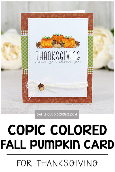 Sharing a Thanksgiving card idea with a tutorial and quick video. The images are from the Change Can Be Beautiful Unity Stamp Company stamp set. More inspiration on dahlhouse-designs.com.   #cardmaking #cardmaker #cards #stamping #dahlhousedesigns #unitystampco #handmadecards #copics #markers #coloring #masking #thanksgiving #diecutting #diy #carddesign #cardcraft
