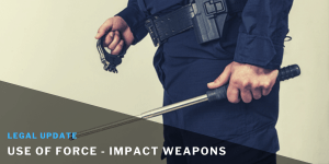 Use of Force Impact Weapons