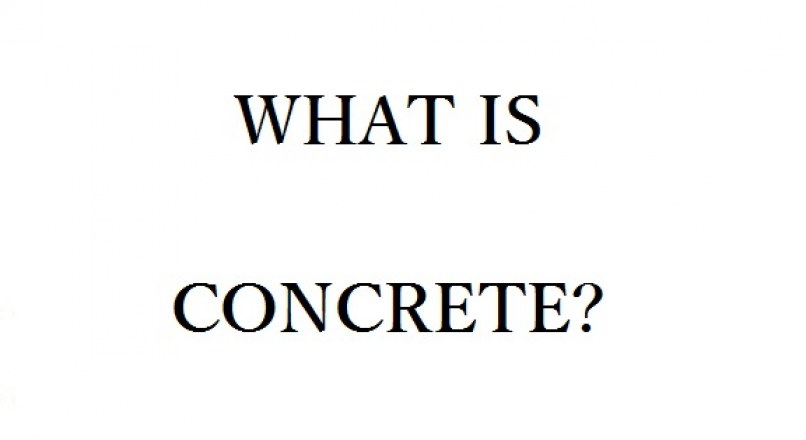 What Is Concrete?