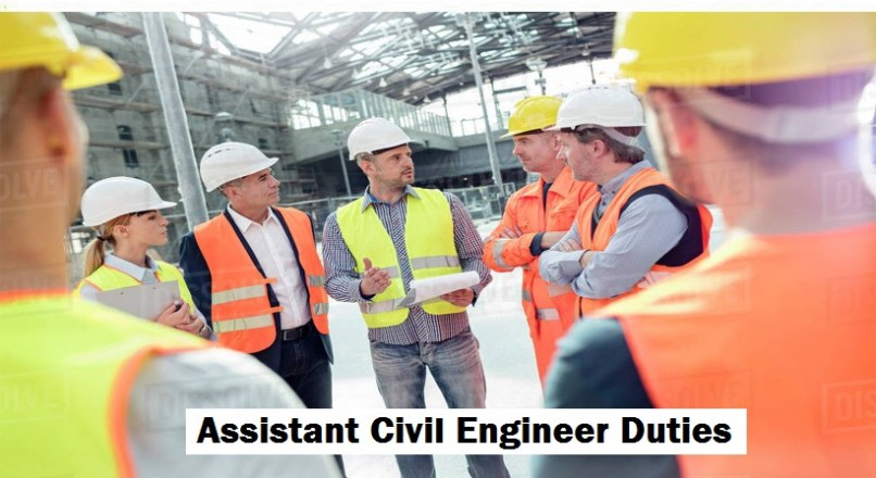 Assistant Civil Engineer's Job Duties And Responsibilities