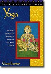 The Shambhala Guide to Yoga by Georg Feurstein