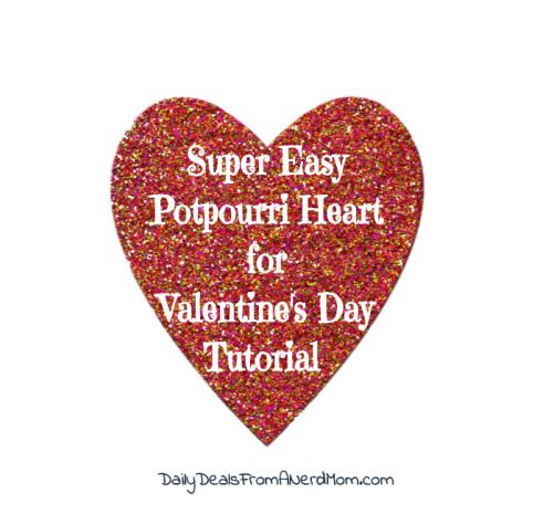 Super Easy Potpourri Heart for Valentine's Day Tutorial