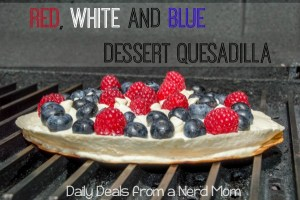 4th of July: Red, White, and Blue Dessert Quesadilla