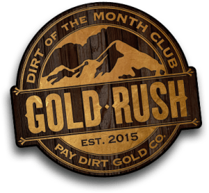 GOLD RUSH Dirt of the Month Club