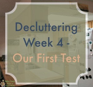 Decluttering Week 4 – Our First Test