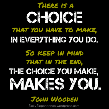114-daily-dependence-john-wooden-choices