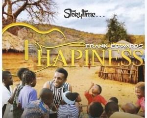 New: Frank Edwards – Happiness (Audio+Lyrics)