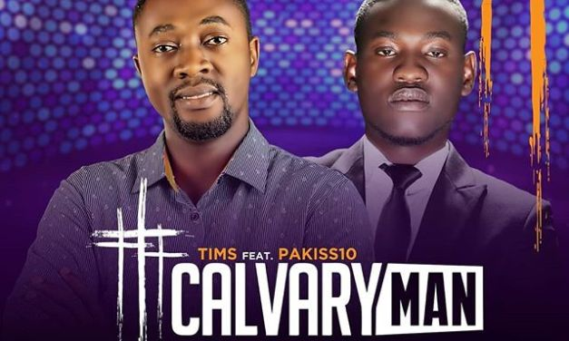Gospel Song: Tims ft. Pakiss10 – Calvary Man