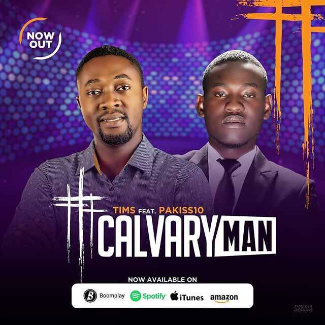 , Gospel Song: Tims ft. Pakiss10 – Calvary Man