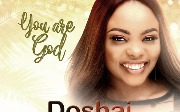 You Are God by Doshai – Download Audio + Lyrics