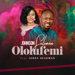 Apostle Johnson Suleman feats. Lizzy Suleman - Ololufemi (Video)