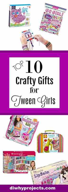 10 Crafty Gift Ideas for Tween Girls Ages 8-12 ~2017 Christmas Gift ...