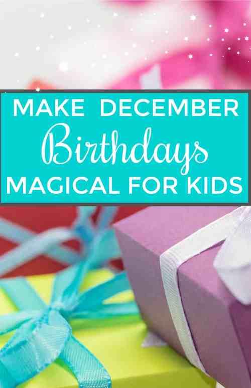 make december birthdays magical for kids