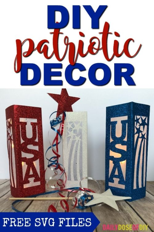 DIY Patriotic Decor with FREE SVG Files. See how to make your own decorations for the fourth of July