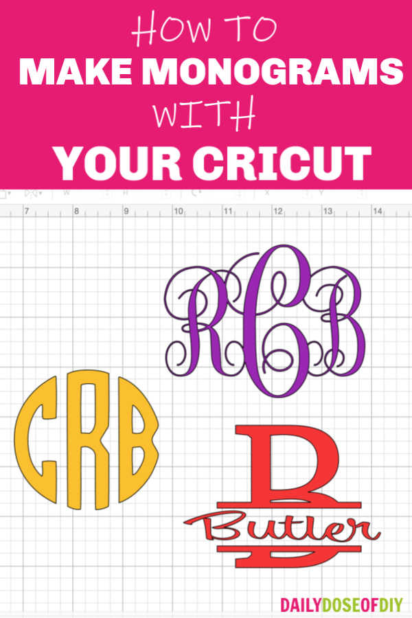 HOW TO MAKE MONOGRAMS WITH YOUR CRICUT PIN