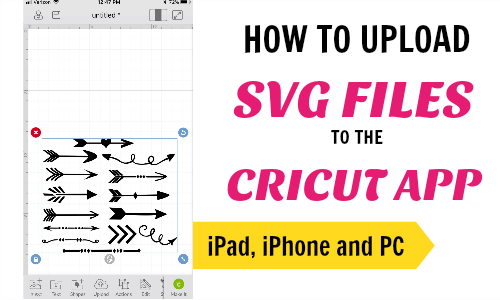 How to Upload SVG Files To Cricut Design Space On iPad-iPhone and PC