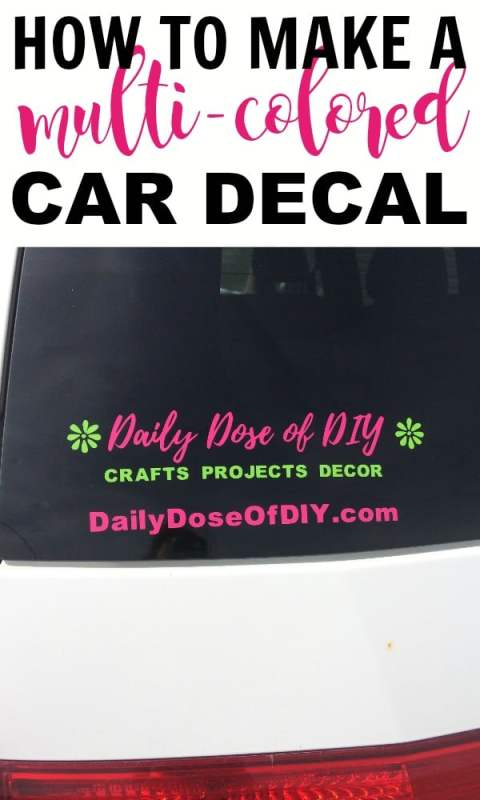 How To Make A Multi Colored Car Decal With Your Cricut