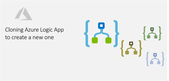 Cloning Azure Logic App to create a new one - Featured