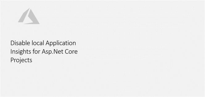 Disable local Application Insights for Asp.Net Core Projects - Featured
