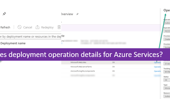 How to check resources deployment operation details for Azure Services?