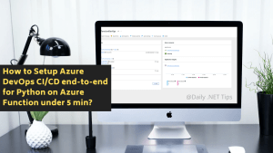How to Setup Azure DevOps CI/CD end-to-end for Python on Azure Function under 5 min?