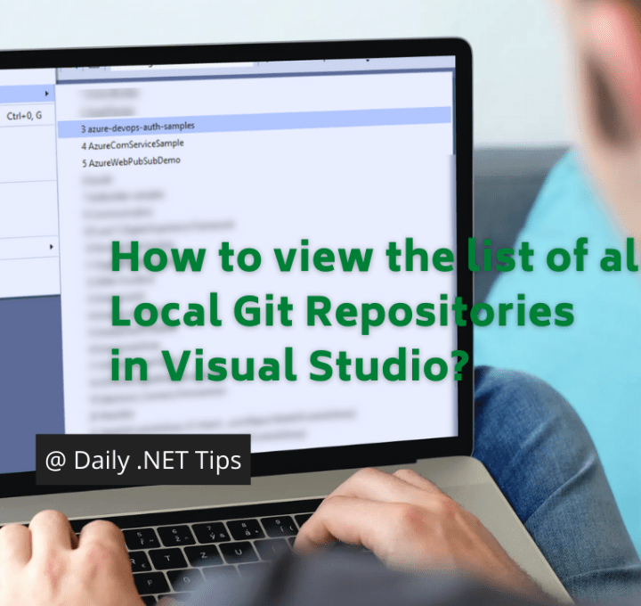 How to view the list of all local Git Repositories in Visual Studio?