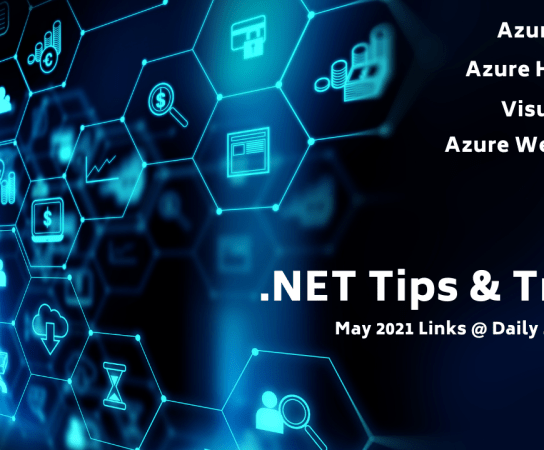 .NET Tips and Tricks – Azure, Azure Health Bot, Visual Studio – May 2021 Recap